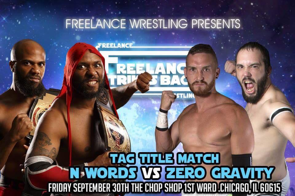 Freelance Wrestling Tag Team Championship Match: Freelance Wrestling Tag Team Championship Match: The N Words (c) vs Zero Gravity
